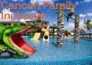 Cancun Family All Inclusive