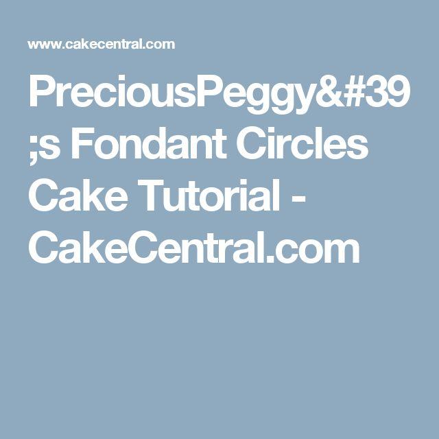 PreciousPeggy's Fondant Circles Cake Tutorial - CakeCentral.com