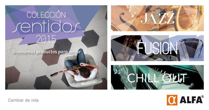 Jazz, Fusion y Chill Out son los géneros musicales que inspiraron nuestra nueva Colección Sentidos 2015 http://alfa.com.co/sentidos/