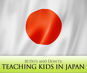 Teaching Kids in Japan: 10 Do's and Don'ts (Busy Teacher) Some very useful cultural tips!