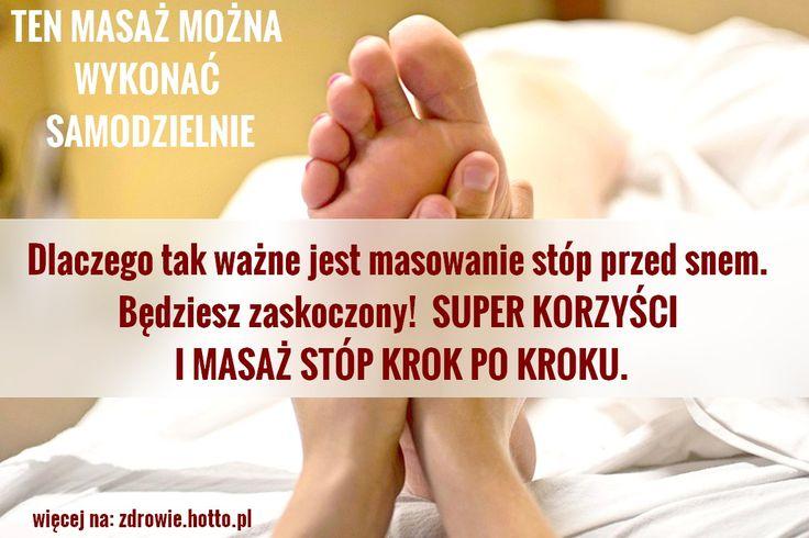 Dlaczego tak ważne jest, aby masować stopy przed snem. Będziesz zaskoczony!