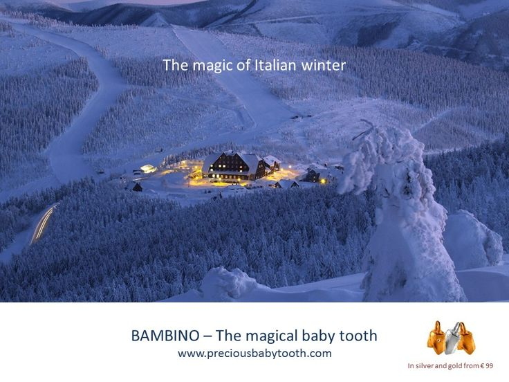The magic of Italian winter BAMBINO - The Magical Baby Tooth www.preciousbabytooth.com #Magic #Winter #BabyTooth