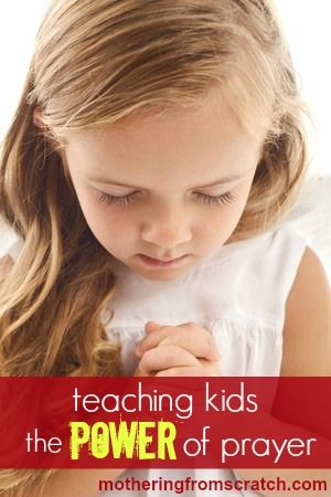 Teaching kids the power of prayer....it should be as natural as breathing. || www.motheringfrom scratch.com