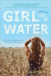 Junior Library Guild : Girl Out of Water by Laura Silverman