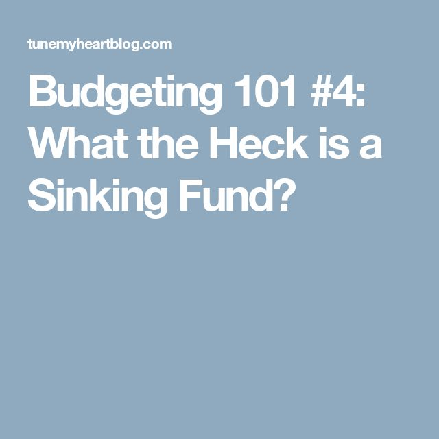 Budgeting 101 #4: What the Heck is a Sinking Fund?