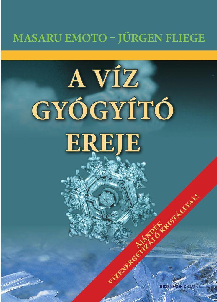 Masaru Emoto – Jürgen Fliege: A víz gyógyító ereje + ajándék vízenergetizáló  Könyvünk lapjain most néhány természetgyógyász és tudós szakértő véleményét összegyűjtve közreadják a víz mindent átfogó világának rejtett titkait, megosztják velünk személyes tapasztalataikat. A könyvből megtudhatjuk, milyen hatással vannak gondolataink, szavaink a víz szerkezetére, hogyan tudjuk saját egészségünk, életünk és a Föld javára fordítani a tökéletes geometriájú vízmolekulákban rejlő gyógyító erőt. ...