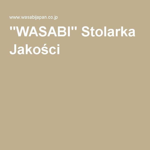 """""""WASABI"""" Stolarka Jakości"""