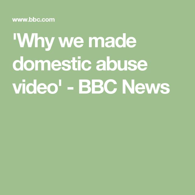 'Why we made domestic abuse video' - BBC News