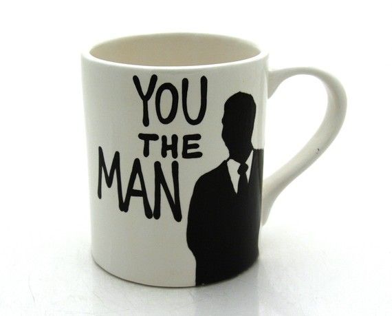 I want rhis mug! You The Man Mug Gift For Him by LennyMud on Etsy. , via Etsy.