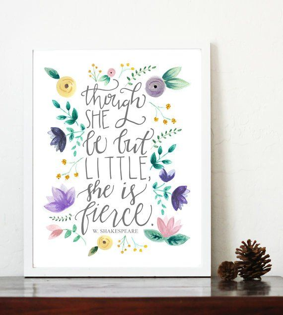 Though She Be But Little She Is Fierce Print Fierce Nursery Print
