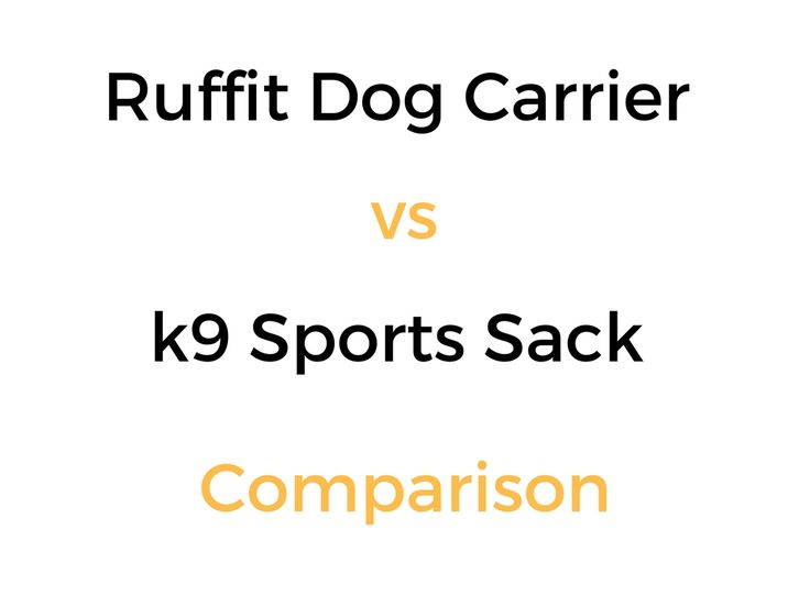 Ruffit Dog Carrier vs k9 Sport Sack Comparison: Which Is Better?