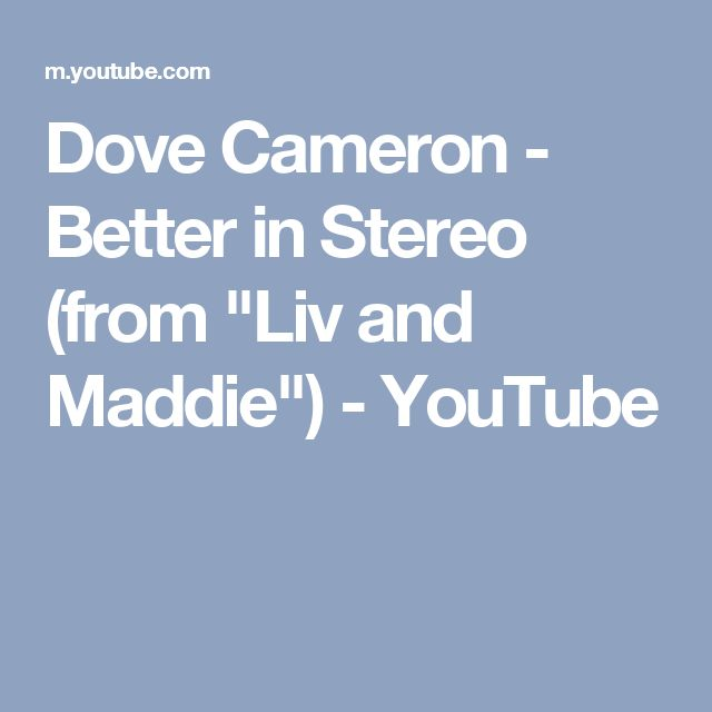 "Dove Cameron - Better in Stereo (from ""Liv and Maddie"") - YouTube"