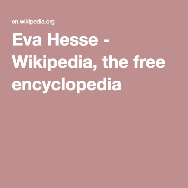 Eva Hesse - Wikipedia, the free encyclopedia