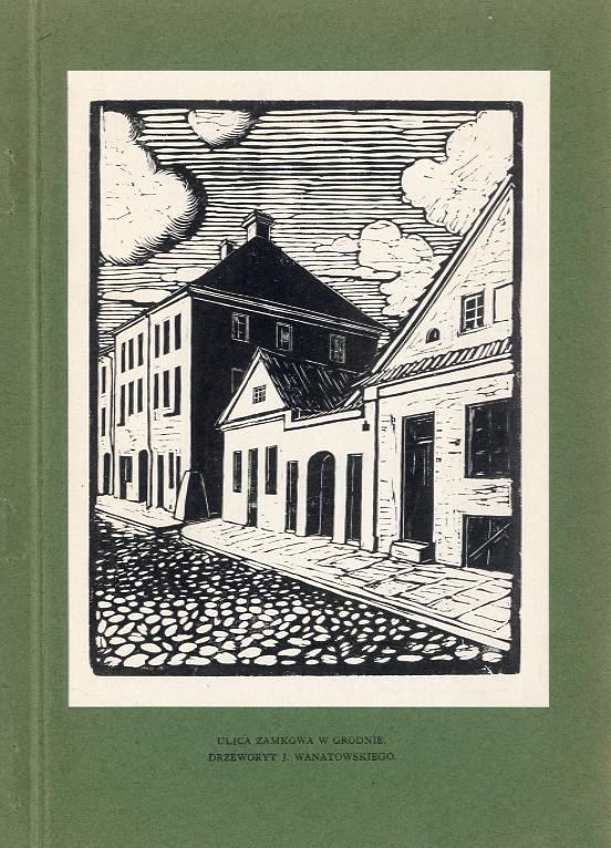 drzeworyt 1935 Grodno J. Wanatowski ul. Zamkowa