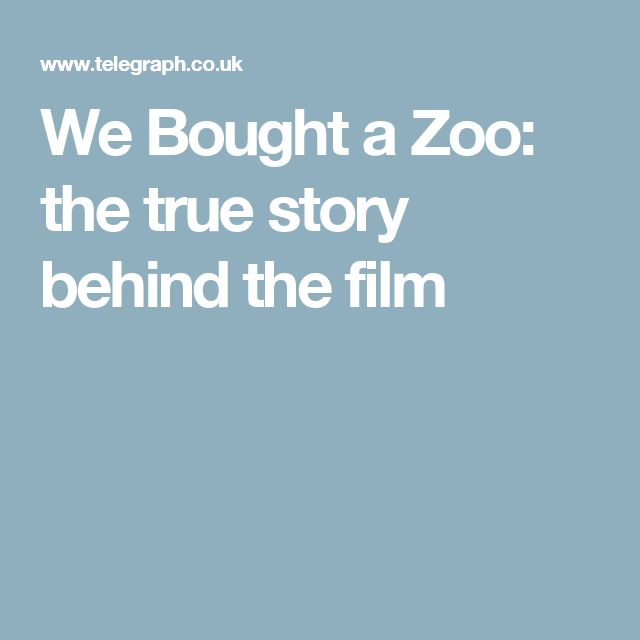 We Bought a Zoo: the true story behind the film