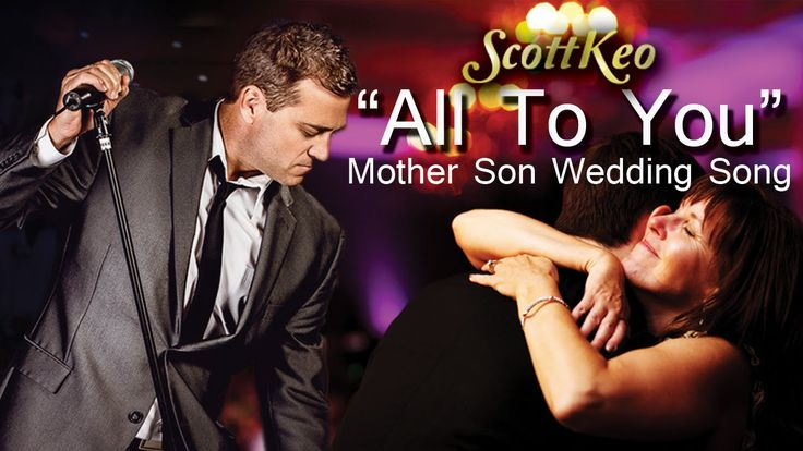 "Mother Son Wedding Song ""All To You"" Scott Keo"