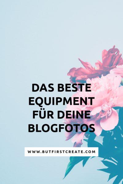Das beste Equipment für deine Blogfotos