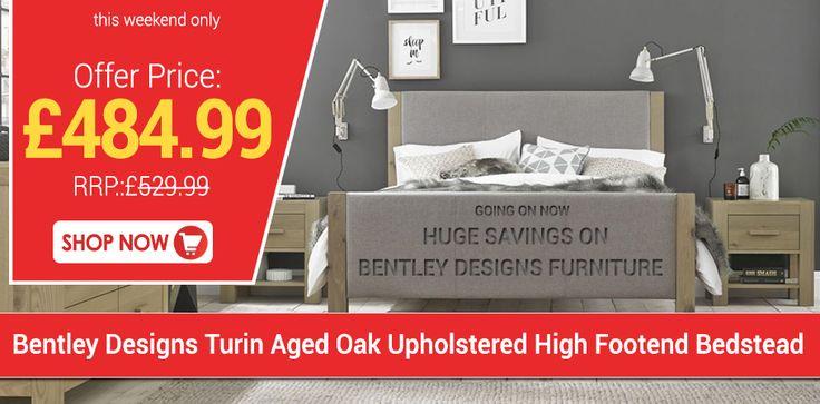 Huge Savings On Bentley Designs Turin Aged Oak Upholstered  High Footend Bedstead Buy online at Furniture Direct UK. #SummerSale2017  #BentleyDesigns #BentleyDesignsFurniture  #BedroomFurniture  #FreeShipping