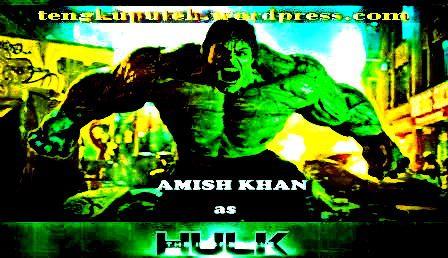 9.AMISH KHAN AS HULK