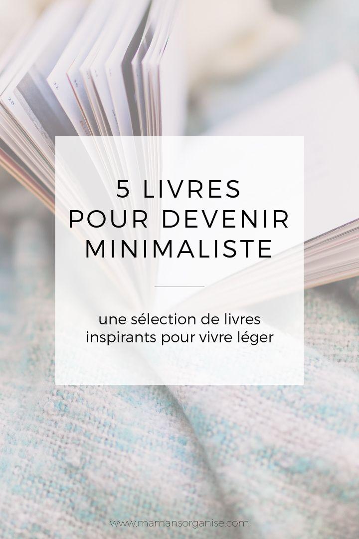 5 livres inspirants pour devenir minimaliste et vivre tout léger léger !
