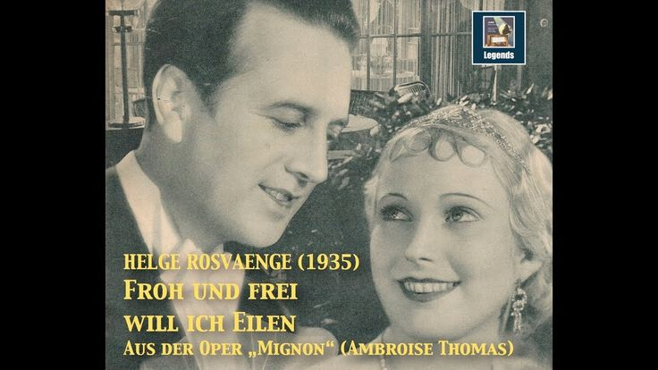 """Helge Rosvaenge Film Sequence """"Froh und frei"""" from  """"Mignon"""" (Ambroise T..."""