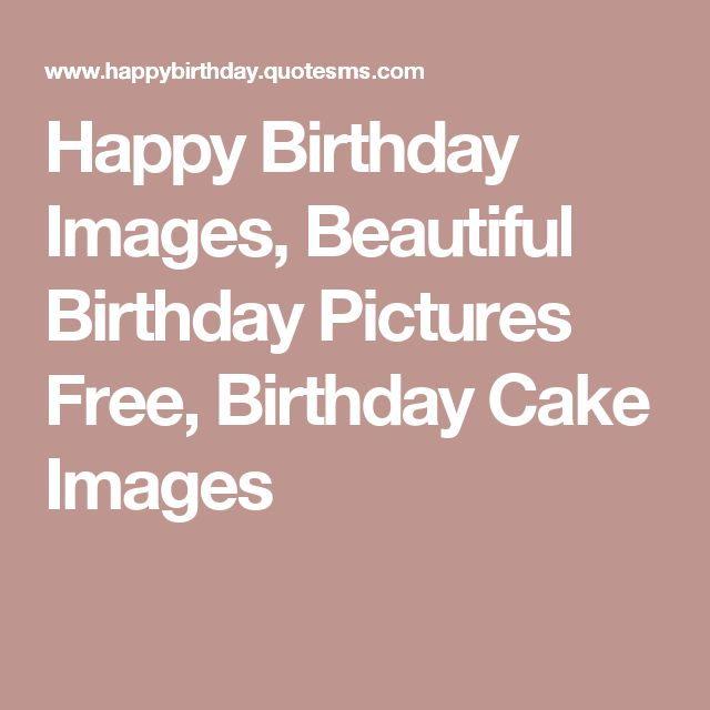 The 25+ best Happy birthday pictures free ideas on Pinterest ...