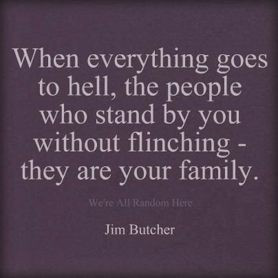 The people you can count when your bad things is your family.