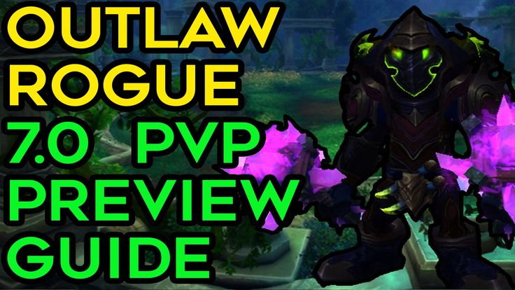 WoW Legion - Outlaw Rogue PvP Preview Guide 7.0