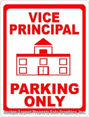 Vice Principal Parking Sign