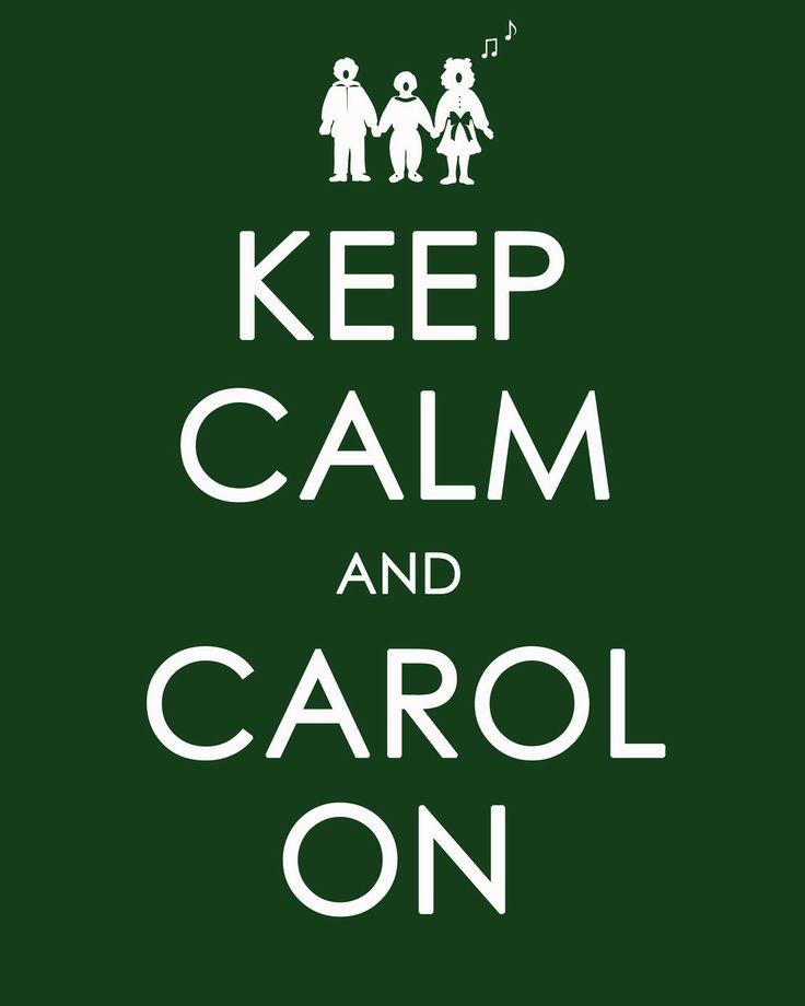 Keep Calm & Carol On