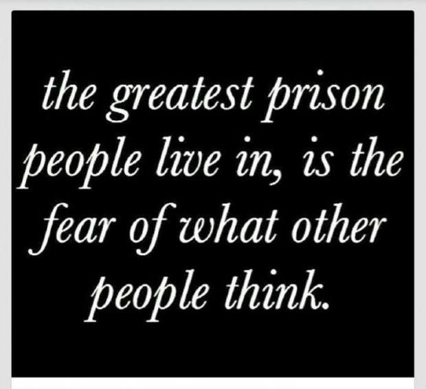 Never give a fuck what anyone thinks.....Just be REAL & Run free