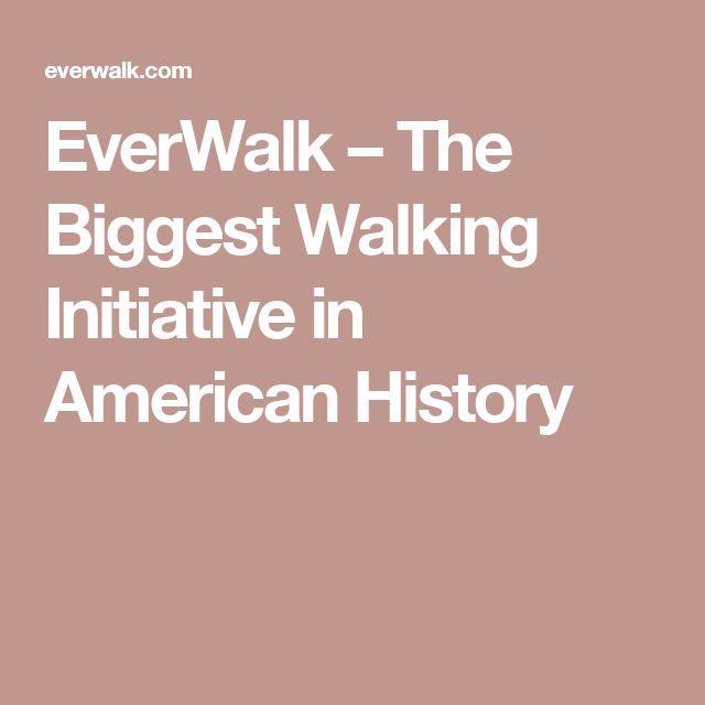 EverWalk – The Biggest Walking Initiative in American History