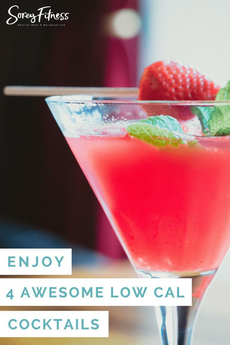 4 Low Calorie Cocktails And Wine You Will Love Low Calorie Cocktails Skinny Cocktails Healthy Snacks