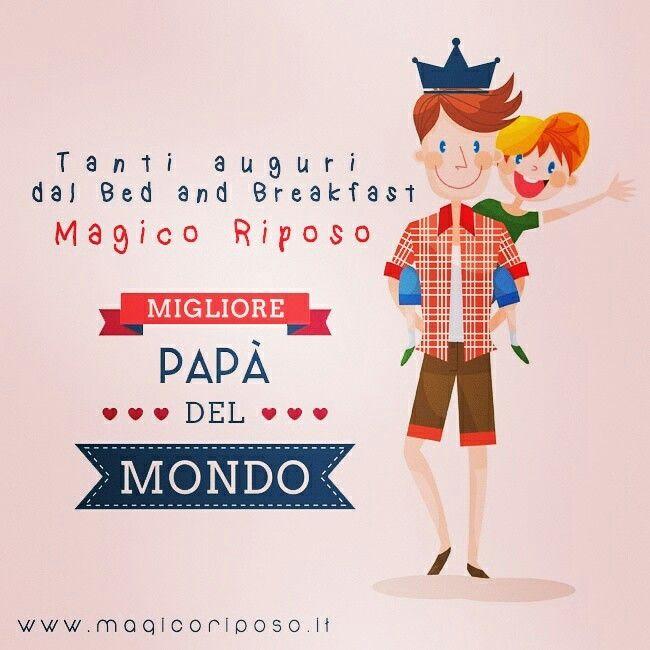 www.magicoriposo.it #festadelpapa #papa #auguri