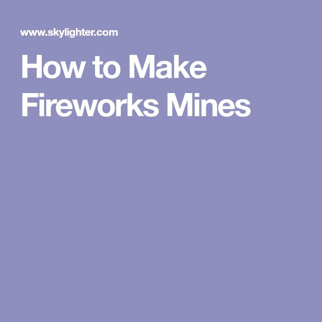 How to Make Fireworks Mines