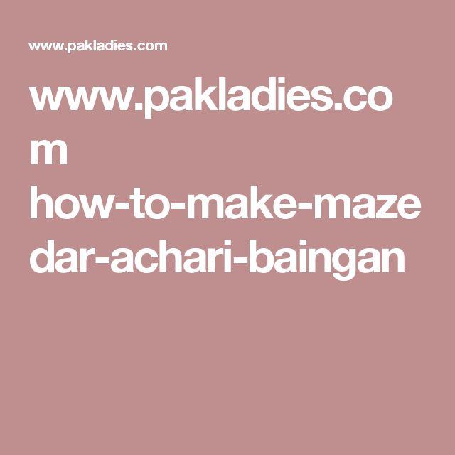 www.pakladies.com how-to-make-mazedar-achari-baingan