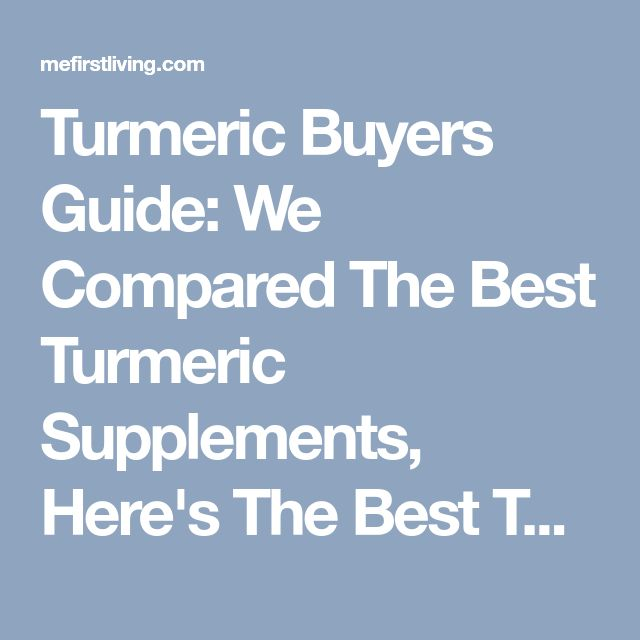 Turmeric Buyers Guide: We Compared The Best Turmeric Supplements, Here's The Best Turmeric You Can Buy