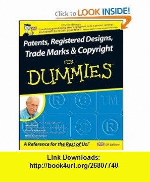 Patents, Registered Designs, Trade Marks and Copyright For Dummies (9780470519974) John Grant, Charlie Ashworth, Henri J. A. Charmasson , ISBN-10: 0470519975  , ISBN-13: 978-0470519974 ,  , tutorials , pdf , ebook , torrent , downloads , rapidshare , filesonic , hotfile , megaupload , fileserve
