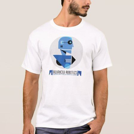 Advanced Robotics T-Shirt - click/tap to personalize and buy