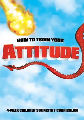 NEW How to Train Your Attitude 4-Week Children's Ministry Curriculum