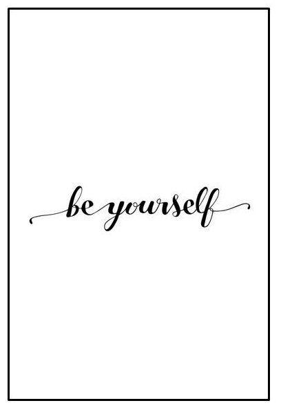 be yourself sprueche f r bilderrahmen schwarz wei 10x15 hoch room decor quotes pastel. Black Bedroom Furniture Sets. Home Design Ideas