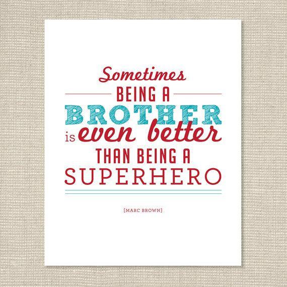 Being a brother is even better than being a super hero!  Boys Wall Art Print  by Ashlee Proffitt: Boys Wall Art, Super Heros, Boys Rooms, Art Prints, Big Brothers, Ashlee Proffitt, Nurseries Art, Super Heroes, Boy Wall Art