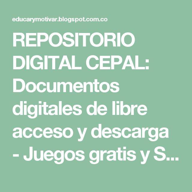 REPOSITORIO DIGITAL CEPAL: Documentos digitales de libre acceso y descarga - Juegos gratis y Software Educativo