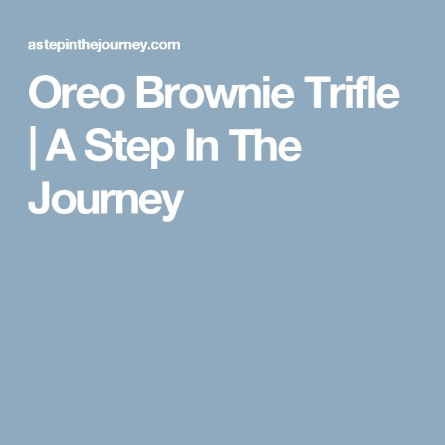Oreo Brownie Trifle | A Step In The Journey