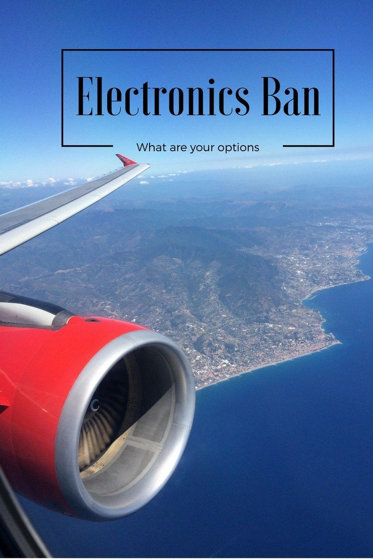The new Electronics Ban in the USA and UK airspace; how will it affect you and why are they doing this? Protect your equipment and learn about your options
