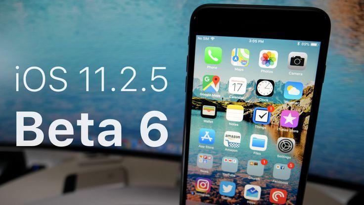 iOS 11.2.5 - Beta 6 - What's New?