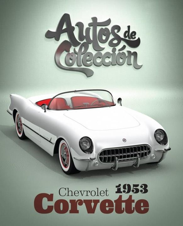 Autos de Colección Chevrolet Corvette 1953: Colección Chevrolet, Collection, Cars, Corvette 1953, Chevrolet Corvette