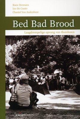 Bed Bad Brood http://zoeken.muntpunt.bibliotheek.be/detail/Koen-Hermans/Bed-Bad-Brood-laagdrempelige-opvang-van/Boek/?itemid=|library/marc/vlacc|6869863