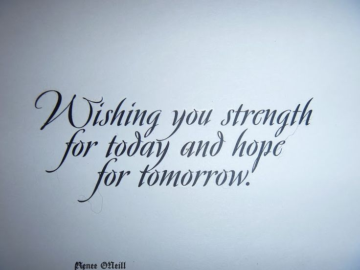 "Quotes About Hope and Strength | ... You Strength For Today And Hope For Tomorrow "" ~ Sympathy Quote"
