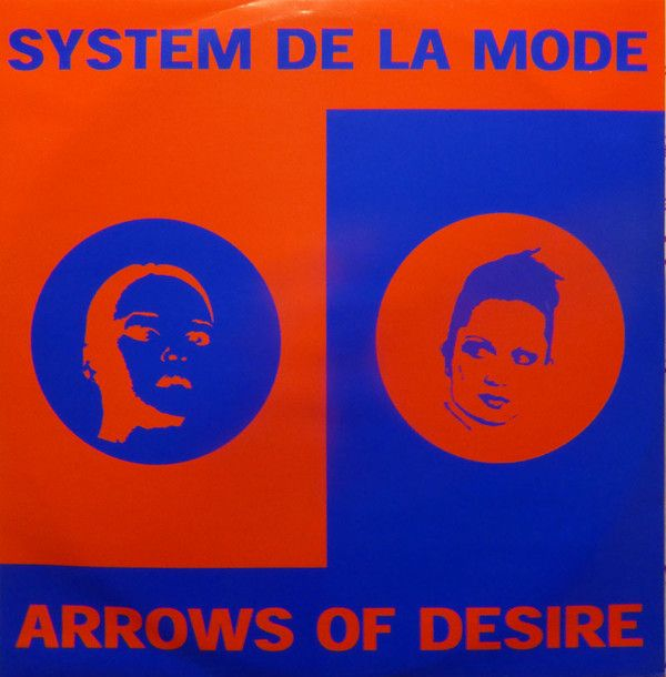 System De La Mode Arrows Of Desire Vinyl 12 45 Rpm Discogs